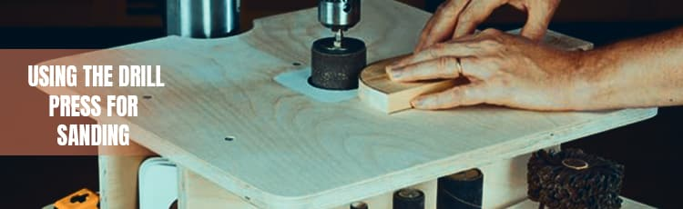 Using-the-drill-press-for-sanding