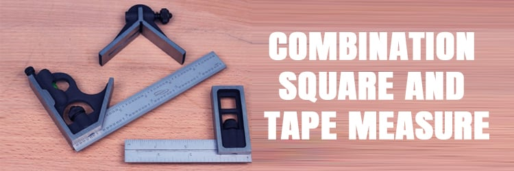 Tools for working wood: Combination square and tape measure
