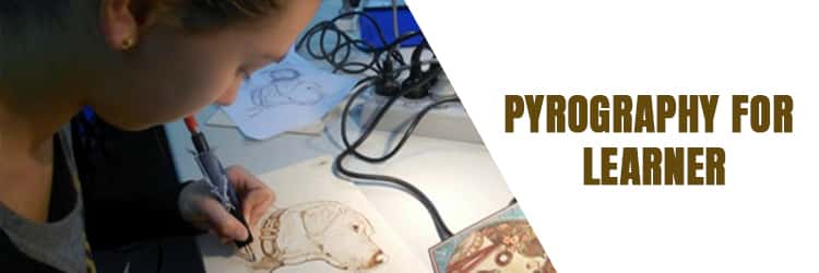 Pyrography for learner