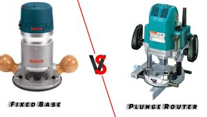 Difference Between Plunge Router and fixed